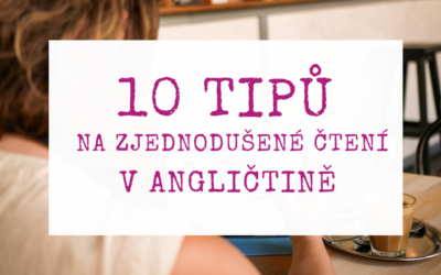10 tipů na zjednodušené čtení v angličtině