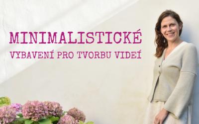 Minimalistické vybavení pro tvorbu videí